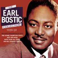 The Earl Bostic Collection 1939-59 — Earl Bostic