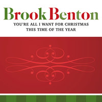 You're All I Want For Christmas/This Time Of The Year — Brook Benton