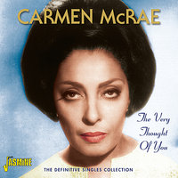 The Very Thought Of You - The Definitive Singles Collection — Carmen Mcrae