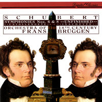 "Schubert: Symphonies Nos. 6 & 8 ""Unfinished"" — Frans Brüggen, Orchestra Of The 18th Century"