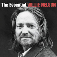 The Essential Willie Nelson — Willie Nelson