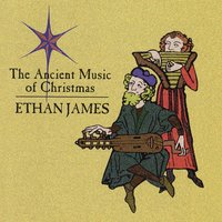 The Ancient Music Of Christmas — Ethan James