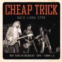 Auld Lang Syne — Cheap Trick