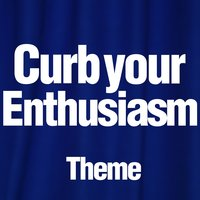 Curb Your Enthusiasm — Greatest Soundtracks Ever