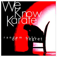 Random Acts of Regret — We Know Karate