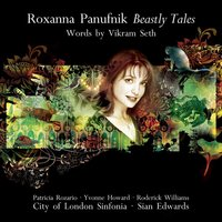 Roxanna Panufnik: Beastly Tales (words by Vikram Seth) — Sian Edwards/City Of London Sinfonia