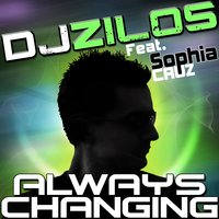 Always Changing (feat. Sophia Cruz) — DJ Zilos