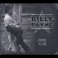 Country Till I Die — Billy Payne