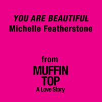 You Are Beautiful — Michelle Featherstone