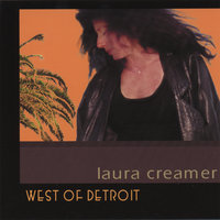 West Of Detroit — Laura Creamer