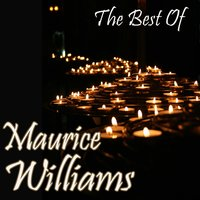 The Best Of Maurice Williams — Maurice Williams