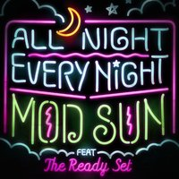 All Night, Every Night (feat. The Ready Set) - Single — The Ready Set, Mod Sun