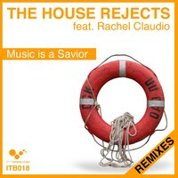 Music is a Savior Remixes — The House Rejects, Rachel Claudio