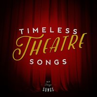Timeless Theatre Songs — Original Cast Recording|The New Musical Cast