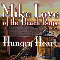 Hungry Heart — Mike Love