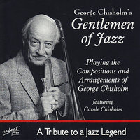 George Chisholm's Gentlemen Of Jazz — George Chisholm