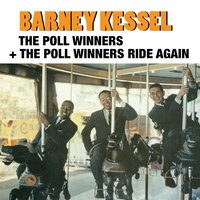 The Poll Winners + the Poll Winners Ride Again — Ray Brown, Barney Kessel, Shelly Manne