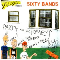 Superseven Presents: Sixty Bands - Party Or Go Home — Holly, Cosgrove, Ill Repute, Minutemen, JFA