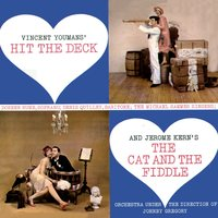 Hit the Deck/Cat and the Fiddle — Jerome Kern, Vincent Youmans
