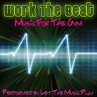 Work The Beat — Let the Music Play