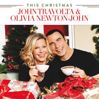 This Christmas — Olivia Newton-John, John Travolta