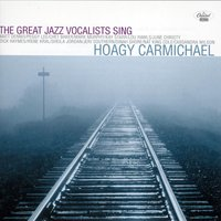 The Great Jazz Vocalists Sing Hoagy Carmichael — сборник