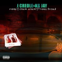 Family over Everything (F.O.E.) — J Creole & Kg Jay