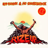 Rize Up — Kid Kenobi & MC Shureshock
