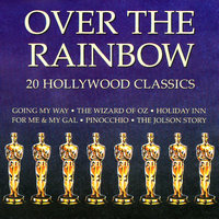 Over the Rainbow - 20 Hollywood Classics — Judy Garland
