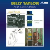 Four Classic Albums (Cross Section / The Billy Taylor Trio with Candido / The Billy Taylor Touch / With Four Flutes) — Billy Taylor