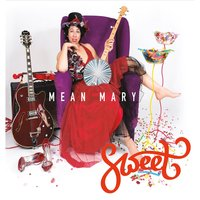 Sweet — Mean Mary