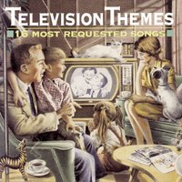 Television Themes: 16 Most Requested Songs — сборник