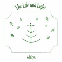 The Life and Light — Adalya