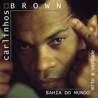 Bahai Do Mundo — Carlinhos Brown