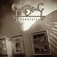 Downfall - The Early Years — The Gathering