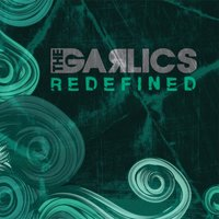 Redefined — The Garlics