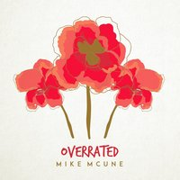 Overrated — Mike McUne
