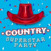 Country Superstar Party — Country Hit Superstars, Country Rock Party, Country Music All-Stars, Country Hit Superstars|Country Music All-Stars|Country Rock Party