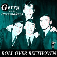 Roll over Beethoven — Gerry & The Pacemakers