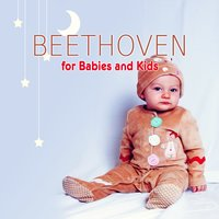 Beethoven for Babies and Kids: Einstein Classical Music, Baby Development, Build Your Baby Brain, Listen & Learn — Krakow String Project, Людвиг ван Бетховен