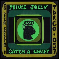 Catch a Whiff — Prince Joely
