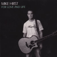 For Love And Life — Mike Hirst