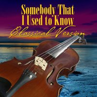 Somebody That I Used to Know — St. Martin's Symphony Of Los Angeles