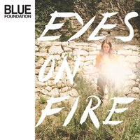 Eyes on Fire — Blue Foundation