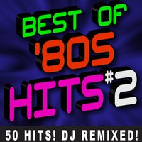 Best of '80s Hits Volume 2 - 50 Hits! DJ Remixed — Dj Remix Factory