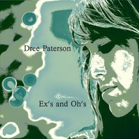Ex's and Oh's — Dree Paterson