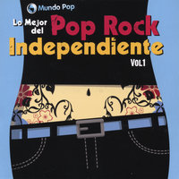 Mundo Pop: Lo Mejor Del Pop Rock Independiente Vol. 1 — сборник