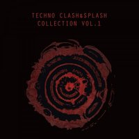 Techno Clash&Splash Collection, Vol. 1 — сборник