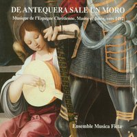 Music of Christian, Moorish and Jewish Spain c.1492 — Ensemble Música Ficta