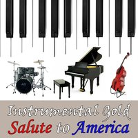 Instrumental Gold: Salute to America — Instrumental All Stars